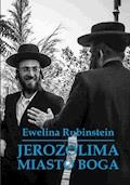 Jerozolima. Miasto Boga - Ewelina Rubinstein - ebook