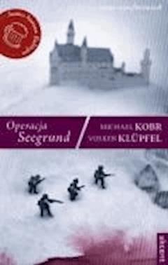 Operacja Seegrund - Klüpfel Volker; Kobr Michael - ebook