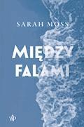 Między falami - Sarah Moss - ebook