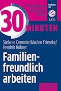 30 Minuten Familienfreundlich arbeiten - Stefanie Demmler - E-Book