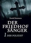 Der Friedhofsänger 1: Der Polizist - Daniel Stenmans - E-Book