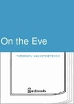 On the Eve - Ivan Sergeyevich Turgenev - ebook