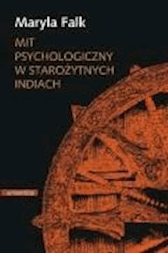 Mit psychologiczny w starożytnych Indiach - Maryla Falk, Marek Mejor - ebook