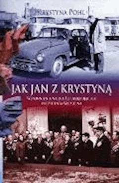 Jak Jan z Krystyną. Wspomnienia najdłużej urzędującego Prezydenta Szczecina  - Krystyna Pohl - ebook
