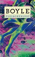 Fleischeslust - T.C. Boyle - E-Book
