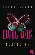 Deathline - Ewig wir - Janet Clark - E-Book