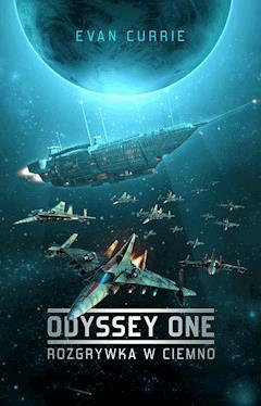 Odyssey One: Rozgrywka w ciemno - Evan Currie - ebook
