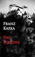 Das Schloß - Franz Kafka - E-Book