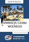 Animacja czasu wolnego - Jakub B. Bączek - ebook