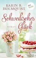 Schwedisches Glück - Karin B. Holmqvist - E-Book
