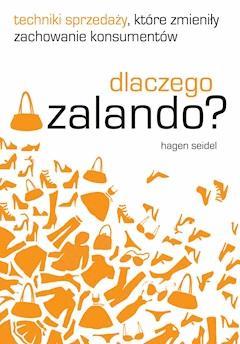 Dlaczego Zalando? Techniki sprzedaży, które zmieniły zachowanie konsumentów - Hagen Seidel - ebook