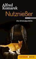 Nutznießer - Alfred Komarek - E-Book