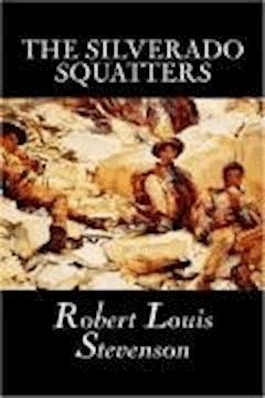 The Silverado Squatters - Robert Louis Stevenson - ebook