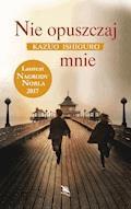 Nie opuszczaj mnie - Kazuo Ishiguro - ebook + audiobook