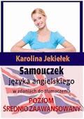 Samouczek języka angielskiego w zdaniach do tłumaczenia. Poziom średnio zaawansowany - Karolina Jekiełek - ebook