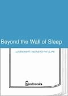 Beyond the Wall of Sleep - Howard Phillips Lovecraft - ebook