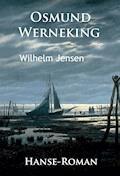 Osmund Werneking - Hanse-Roman - Wilhelm Jensen - E-Book