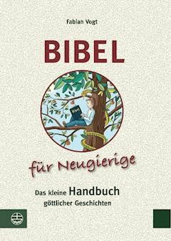 Bibel für Neugierige - Fabian Vogt - E-Book