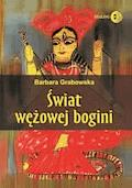 Świat Wężowej Bogini - Barbara Grabowska - ebook