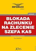 Blokada rachunku na zlecenie szefa KAS - Ewa Sławińska - ebook