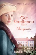 Gut Greifenau - Morgenröte - Hanna Caspian - E-Book
