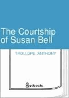 The Courtship of Susan Bell - Anthony Trollope - ebook