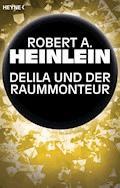 Delila und der Raummonteur - Robert A. Heinlein - E-Book