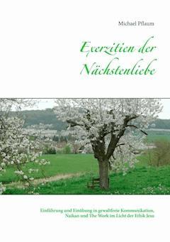 Exerzitien der Nächstenliebe - Michael Pflaum - E-Book - Legimi online