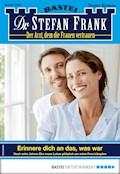 Dr. Stefan Frank 2483 - Arztroman - Stefan Frank - E-Book