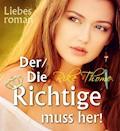 Der/Die Richtige muss her! - Rike Thome - E-Book