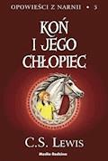 Opowieści z Narnii. Koń i jego chłopiec - C.S. Lewis - ebook + audiobook
