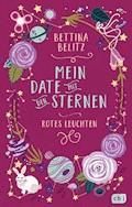 Mein Date mit den Sternen - Rotes Leuchten - Bettina Belitz - E-Book