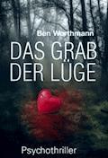 Das Grab der Lüge - Ben Worthmann - E-Book