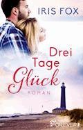 Drei Tage Glück - Iris Fox - E-Book