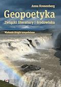 Geopoetyka. Związki literatury i środowiska. Wydanie drugie uzupełnione - Anna Kronenberg - ebook