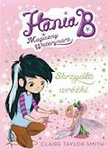 Hania B. Magiczny weterynarz. Skrzydła wróżki - Claire Taylor-Smith - ebook