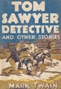Tom Sawyer, Detective - Mark Twain - ebook
