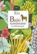 Bajki rymowane w biblioterapii - Agnieszka Łaba - ebook
