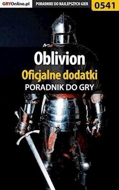 """Oblivion - oficjalne dodatki - poradnik do gry - Krzysztof Gonciarz, Michał """"aRusher"""" Urbanek - ebook"""
