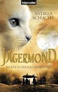 Jägermond 1 - Im Reich der Katzenkönigin - Andrea Schacht - E-Book