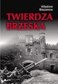 Twierdza Brzeska - Władimir Bieszanow - ebook