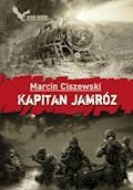 Kapitan Jamróz - Marcin Ciszewski - ebook