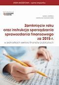 Zamknięcie roku oraz instrukcja sprawozdania finansowego za 2015 r - Maria Jasińska, Grzegorz Kurzątkowski - ebook