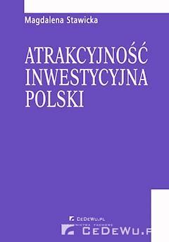 Rozdział 4. Warunki i motywy podejmowania działalności przez inwestorów zagranicznych na polskim rynku - Magdalena Stawicka - ebook