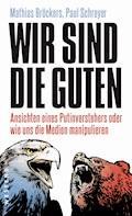 Wir sind die Guten - Mathias Bröckers - E-Book