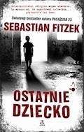 Ostatnie dziecko - Sebastian Fitzek - ebook