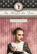Im Herzen der Zorn - Elizabeth Miles - E-Book