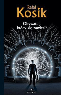 Obywatel, który się zawiesił - Rafał Kosik - ebook