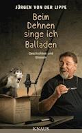 Beim Dehnen singe ich Balladen - Jürgen Lippe - E-Book