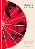 Japoński wachlarz. Powroty - Joanna Bator - ebook